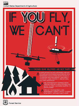 A USDA poster released in May warning hobbyists not to fly near wildfires. Credit: USDA